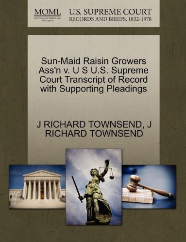 Sun-Maid Raisin Growers Ass'n v. U S U.S. Supreme Court Transcript of Record with Supporting Pleadings