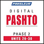 Pashto Phase 2, Unit 26-30: Learn to Speak and Understand Pashto with Pimsleur Language Programs |  Pimsleur