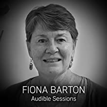 Fiona Barton - June 2017: Audible Sessions - FREE Exclusive Interview Discours Auteur(s) : Robin Morgan Narrateur(s) : Fiona Barton