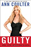 Guilty (030735346X) by Ann Coulter
