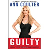"Guilty: Liberal ""Victims"" and Their Assault on America ~ Ann Coulter"