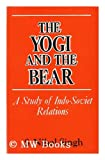 img - for The yogi and the bear: Story of Indo-Soviet relations book / textbook / text book