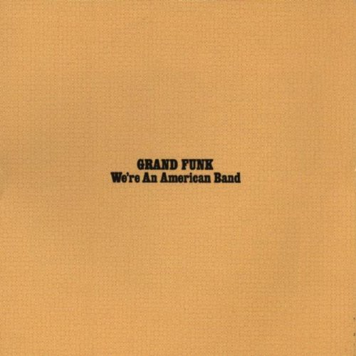 Grand Funk – We're an American Band (1973/2013) [Official Digital Download 24bit/192kHz]