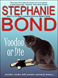 Voodoo or Die (Mojo, Louisiana humorous mystery series #2)