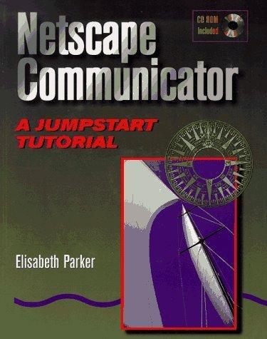 netscape-navigator-40-a-jumpstart-tutorial-by-parker-elisabeth-1997-paperback