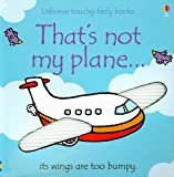 That's Not My Plane... (Usborne Touchy-Feely Board Books)