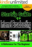 Startup Guide To Internet Broadcastin...
