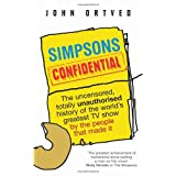 Simpsons Confidential: The uncensored, totally unauthorised history of the world's greatest TV show by the people that made itby John Ortved