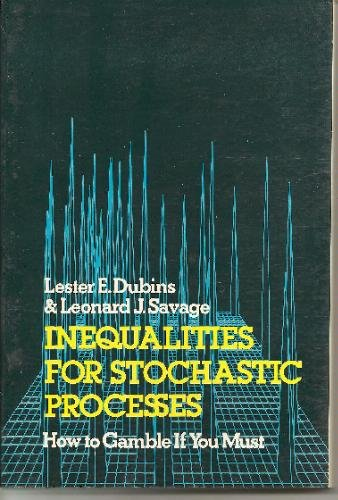 Inequalities for Stochastic Processes: How to Gamble If You Must