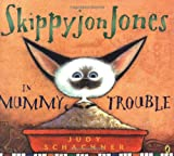 Skippyjon Jones in Mummy Trouble (0142412112) by Schachner, Judy