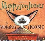 Skippyjon Jones in Mummy Trouble (0142412112) by Schachner, Judy