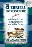 img - for The Guerrilla Entrepreneur: Achieving Success and Balance Now and in the Future (Guerilla Marketing Press) book / textbook / text book