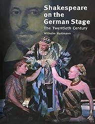Shakespeare on the German Stage: Volume 2, The Twentieth Century