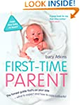 First-Time Parent: The honest guide t...