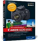 Canon EOS 650D. Das Kamerahandbuch: Ihre Kamera im Praxiseinsatz Holger Haarmeyer