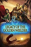 Legacy Of The Golden Wielder: A Novella Prequel to the Void Wielder Trilogy