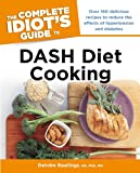 The Complete Idiot's Guide to DASH Diet Cooking (Complete Idiot's Guides (Lifestyle Paperback))
