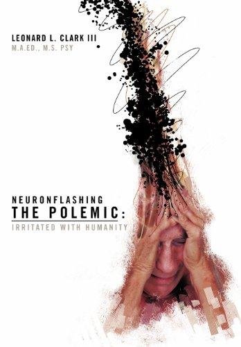 Neuronflashing the Polemic: Irritated with Humanity