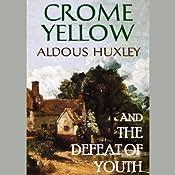 Crome Yellow | [Aldous Huxley]