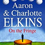 On the Fringe: A Lee Ofsted Mystery (       UNABRIDGED) by Aaron Elkins, Charlotte Elkins Narrated by Julia Farhat