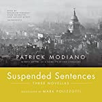 Suspended Sentences: Three Novellas | Patrick Modiano