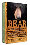 Bear in the Back Seat I and II: Adventures of a Wildlife Ranger in the Great Smoky Mountains National Park: Boxed Set