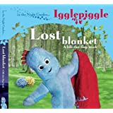 In The Night Garden....Igglepiggle: The Lost Blanket (A lift-the-flap book)