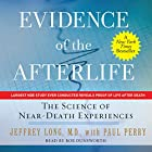 Evidence of the Afterlife: The Science of Near-Death Experiences Hörbuch von Jeffrey Long, Paul Perry Gesprochen von: Bob Dunsworth