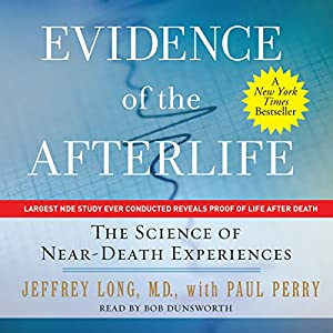 Evidence of the Afterlife: The Science of Near-Death Experiences Audiobook