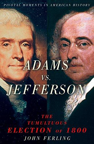 adams-vs-jefferson-the-tumultuous-election-of-1800-pivotal-moments-in-american-history