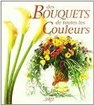 Des bouquets de toutes les couleurs