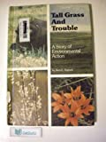 img - for Tall Grass and Trouble (A Story of Environmental Action) book / textbook / text book