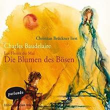 Les Fleurs Du Mal - Die Blumen des Bösen | Livre audio Auteur(s) : Charles Baudelaire Narrateur(s) : Christian Brückner