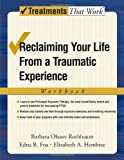 img - for Reclaiming Your Life from a Traumatic Experience: A Prolonged Exposure Treatment Program Workbook (Treatments That Work) by Rothbaum, Barbara, Foa, Edna, Hembree, Elizabeth 1 Workbook Edition [Paperback(2007)] book / textbook / text book
