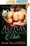 The Alpha's Unwanted Mate: (BWWM) Par...