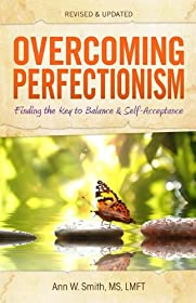 Learn more about the book, Overcoming Perfectionism: Finding the Key to Balance & Self-Acceptance (Revised, Updated Edition)