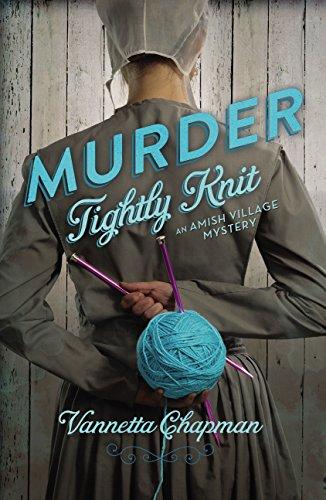 Vannetta Chapman - Murder Tightly Knit (An Amish Village Mystery)