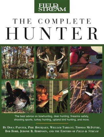 field-stream-the-complete-hunter-by-doug-painter-2004-04-01