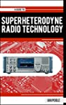 A Guide to Superheterodyne Radio Tech...