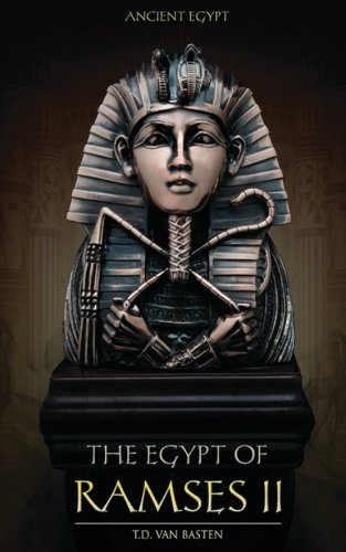 Ancient Egypt: The Egypt of Ramses II: Volume 5