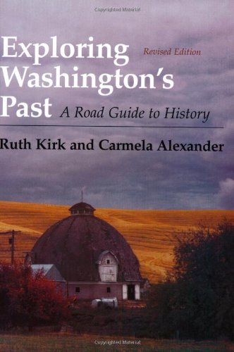 Exploring Washington'S Past: A Road Guide To History