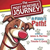 img - for The Most Incredible Journey: A Pibble's Path book / textbook / text book