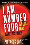 Pittacus Lore I Am Number Four: The Lost Files: Secret Histories (Lorien Legacies (Unnumbered))