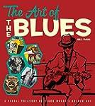 The Art of the Blues: A Visual Treasu...
