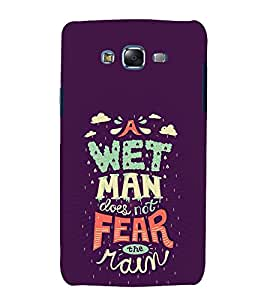 Wet Man Does Not Fear 3D Hard Polycarbonate Designer Back Case Cover for Samsung Galaxy J7 (2015) :: Samsung Galaxy J7 J700F (Old Version)