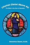 img - for Cherish Christ Above All: The Bible in the Rule of Benedict book / textbook / text book
