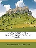 Catalogue De La Bibliothèque De M. N. Yemeniz ... (French Edition)