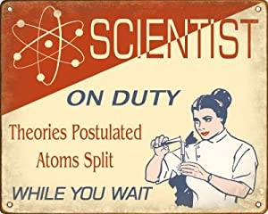 Funny Science Sign - Scientist On Duty (Female Edition)