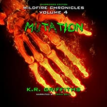 Mutation: Wildfire Chronicles, Vol. 4 (       UNABRIDGED) by K. R. Griffiths Narrated by Craig Beck