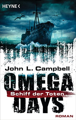 Omega Days - Das Schiff der Toten: Roman (German Edition) (Omega Days 2 Ship Of The Dead compare prices)